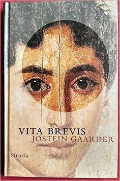 Vita brevis : la carta de Floria Emilia a Aurelio Agustín / Jostein Gaarder ; traducción de Kirsti Baggethun y Asunción Lorenzo Publicación Madrid : Siruela, D.L. 1997