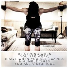BE STRONG WHEN YOU ARE WEAK, BRAVE WHEN YOU ARE SCARED, & HUMBLE WHEN YOU ARE VICTORIOUS. www.facebook.com/angelabuckfitness If you're interested in redefining your life to become healthier, email me at redefinewithangela@gmail.com. #redefine #redefinewithangela #redefined #quote #health #healthy #nutrition #cleaneating #strength #cardio #fitness #exercise #workout #fitspo #faith #jesusfreak #goals #justdoit #weightloss #fitspiration #motivation #inspiration #attitude…