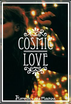 Cosmic Love  Florence + The Machine song posters.    Poster design by Anaïs F. Afonso.    (original photographs by: Tom Beard, Phil Fisk, Matthew Stone)