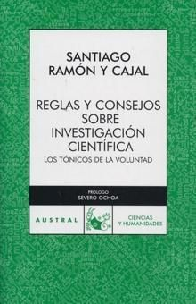 Reglas y Consejos sobre la Investigación Científica_by Ramón y Cajal