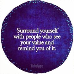 You are truly valuable. You are worth it.  Surround yourself with people who see your value and remind you of it. @chellyepic