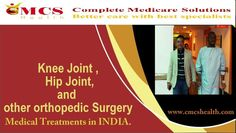 Medical Tours to India | CMCS Health: Bone surgery, Knee and Hip joint replacement surge...