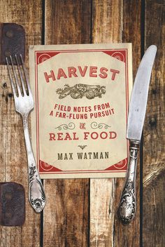 GIFT GUIDE - 'Harvest... Pursuit of Real Food' book. Some of our favorite books lately have been #books about food that are NOT cookbooks...by author #MaxWatman