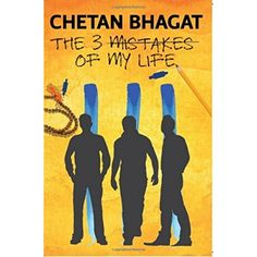 Buy THE 3 MISTAKES OF MY LIFE (KAI PO CHE MOVIE TIE-IN EDITION)CHETAN BHAGAT