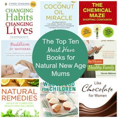 The Top Ten Must Have Books for Natural New Age Mums - Natural New Age Mum