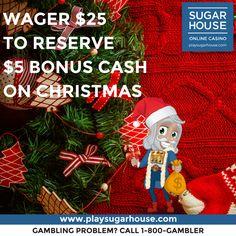 Wager $25+ on a slot on www.playsugarhouse.com to reserve $5 in Bonus Money for Christmas Day! #happyholidays #kingcash #newjersey #wager #christmas #present #bonus #money #cash #fun #win #play