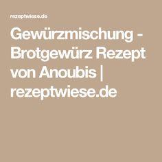 Gewürzmischung - Brotgewürz Rezept von Anoubis | rezeptwiese.de