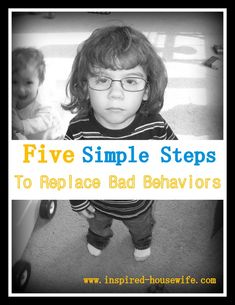 Have a kid child children with negative behaviors or know one? Here are five simple steps to replace negative bad behaviors with positive ones. #replacechildbadbehavior  www.inspired-housewife.com