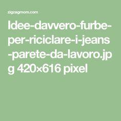 Idee-davvero-furbe-per-riciclare-i-jeans-parete-da-lavoro.jpg 420×616 pixel