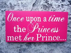 Engagement Sign. Once upon a time, the Princess met her Prince with And we lived Happily ever after for a Fairy Tale Wedding. 8 x 16 In. via Etsy