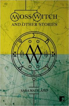 Moss Witch: And Other Stories: Amazon.co.uk: Sara Maitland: 9781905583423: Books