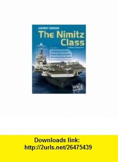 Aircraft Carriers The Nimitz Class (Edge , War Machines) (9780736827201) Michael Green, Gladys Green , ISBN-10: 073682720X  , ISBN-13: 978-0736827201 ,  , tutorials , pdf , ebook , torrent , downloads , rapidshare , filesonic , hotfile , megaupload , fileserve