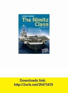 Aircraft Carriers The Nimitz Class (Edge , War Machines) (9780736827201) Michael Green, Gladys Green , ISBN-10: 073682720X  , ISBN-13: 978-0736827201 ,  , tutorials , pdf , ebook , torrent , downloads , rapidshare , filesonic , hotfile , megaupload , fileserve
