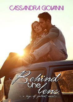 Behind the Lens by Cassandra Giovanni: Cover Reveal & Giveaway