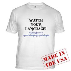 Funny speech t-shirt I will have to get my mom when I become an actual SLP