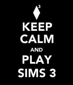 .. play sims 3
