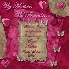 My Mother My Friend mothers day happy mothers day happy mothers day pictures mothers day quotes happy mothers day quotes mothers day quote mother's day happy mother's day quotes mothers day gifs Happy Mothers Day Pictures, Mothers Day Gif, Mothers Friend, Happy Mother Day Quotes, Mother Day Wishes, Mother Quotes, Mothers Day Cards, Mothers Love, Mother Gif