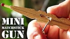 mini matchstick gun tutorial! so easy and brilliant! i must make one asap!  http://www.youtube.com/watch?v=vC2BSb9MZYc