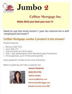CalStar Mortgage Jumbo 2 product is the answer! Need to use the most recent 1 year tax returns for a self-employed borrower?