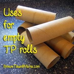 Uses for empty TP rolls: BrownThumbMama.com