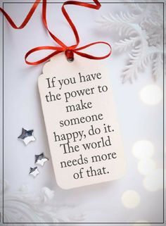 Make Someone Happy Quotes, If you can make somebody's day do it, the world needs more of that. Great Quotes, Me Quotes, Motivational Quotes, Inspirational Quotes, Qoutes, Quotes Girls, Quotes Images, Famous Quotes, Wisdom Quotes