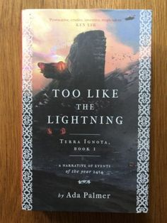 Ada Palmer - Too Like the Lightning - UK 1st Signed