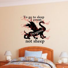 """Vinyl wall decal """"To go to sleep I count Dragons not sheep"""" with Dragon graphic  .... E00265 by DeckItOutDecals on Etsy"""