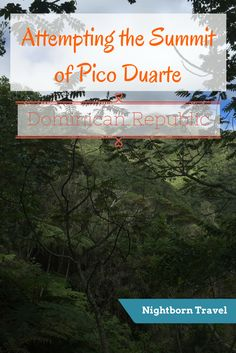 I wanted to hike Pico Duarte in the Dominican Republic. But first, I had to figure out an affordable way to make an attempt on the summit...