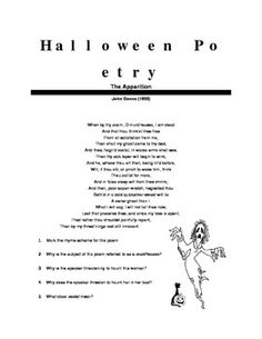"This activity provides the following poems: ""Haunted House"" by Longfellow, ""The Apparition"" by Donne, ""Sonnet 100"" by Greville, ""The Hag"" by Herrick, ""The Haunted Oak"" by Dunbar, and ""Ghost House"" by Frost.  Each poem is followed by 5-10 questions about rhyme scheme, diction, content, tone, imagery, figures of speech, and vocabulary."