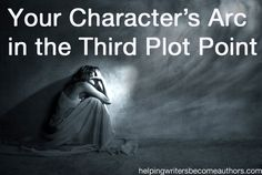 Your Character's Arc in the Third Plot Point -- Helping Authors Become Writers Fiction Writing, Writing Advice, Writing Help, Writing Skills, Writing Ideas, Plot Outline, A Writer's Life, Writing Characters, Screenwriting