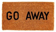 Kempf Go Away Doormat, 16 by 27 by 1-Inch Kempf https://www.amazon.com/dp/B000I1UYXO/ref=cm_sw_r_pi_dp_Nb0MxbSVPFCDT