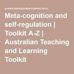 Meta-cognition and self-regulation | Toolkit A-Z | Australian Teaching and Learning Toolkit