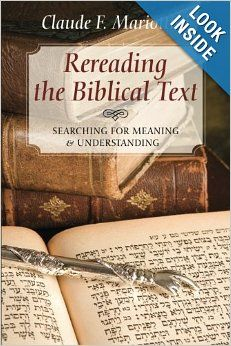 Rereading the Biblical Text: Searching for Meaning and Understanding: Claude F. Mariottini: 9781620328279: Amazon.com: Books