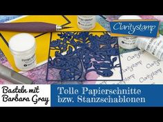 Basteln mit Barbara Gray - Tolle Papierschnitte bzw. Stanzschablonen - YouTube Barbara Gray, Make A Wish, How To Make, Stamp, Clarity, Grey, Cards, Youtube, Tutorials