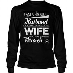 PROUD HUSBAND OF THE FREAKING AWESOME WIFE BORN IN MARCH T SHIRT