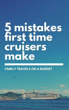Cruise mistakes are common, especially for first-timers. Here are 5 of the most common and how to avoid them.