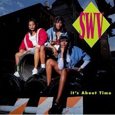 SWV - It's About Time : Anything ・ Weak