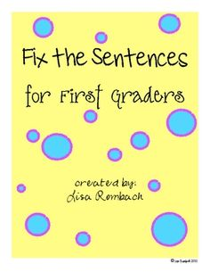 Fix the Sentences for First Graders.  33 sheets with 5 sentences on each (2 sided).  Sentences relate to a literature book. $