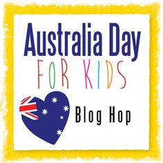 Australia Day for kids Blog Hop -  lots of fun stuff you can do and make with kids for Australia Day