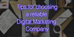 Tips for Choosing a Reliable Digital Marketing Firm