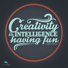 Have you let your intelligence out to play lately?   Marketing philosophy, graphically designed. Quote by Albert Einstein.