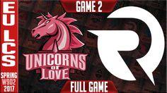 Unicorns of Love vs Origen Game 2 - EU LCS W9D2 Spring 2017 - UOL vs OG G2