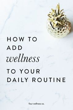 How to add wellness to your daily routine. Our free 7 Days of Wellness e-course offers daily wellness tips for a healthy lifestyle. Get started at fourwellness.co/7-days-of-wellness
