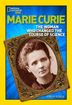 World History Biographies: Marie Curie: The Woman Who Changed the Course of Science (National Geographic World History Biographies) by Philip Steele http://www.amazon.com/dp/1426302495/ref=cm_sw_r_pi_dp_BXmwwb0SQFAGS