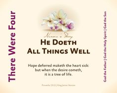 There Were Four – Encouragements By His Word Series Proverbs 13, My Spirit, Sick, Encouragement, Father, God, Sayings, Pai, Dios