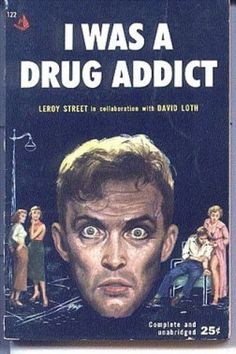 I Was a Drug Addict by Leroy I'm need to find this//Street with David Loth (Pyramid, 1954) I Was a Drug Addict by Leroy Street with David Loth (Pyramid, 1954) This confessional nonfiction paperback was published as Pyramid #122 in 1954 with cover art by Julian Paul.