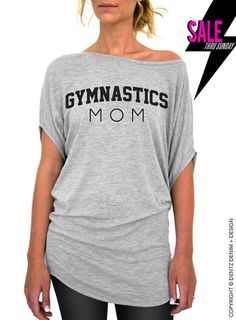 "Coupon code ""PINTEREST"" Gymnastics Mom - Gray Longer Length Slouchy Tee (Small - Plus Sizes) by DentzDesign #dentzdesign"