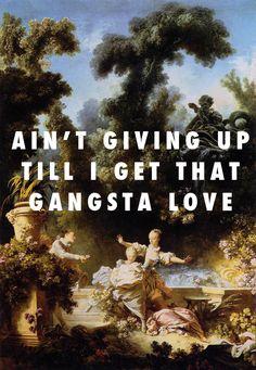 """flyartproductions: """" The progress of gangsta love The Progress of the Love Pursuit (1773), Jean-Honore Fragonard / Gangsta Lovin', Eve ft. Alicia Keys """""""