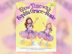 "Get Sophia Grace & Rosie's Book, ""Show Time with Sophia Grace and Rosie"""