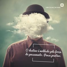 Quem leva a vida com otimismo e cultiva bons pensamentos tem mais chances de conquistar o que mentaliza. Esse é um exercício que dá certo. Vamos praticar? #Coaching #SBCoaching
